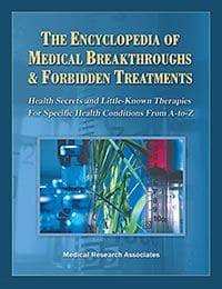 The Encyclopedia of Medical Breakthroughs and Forbidden Treatments