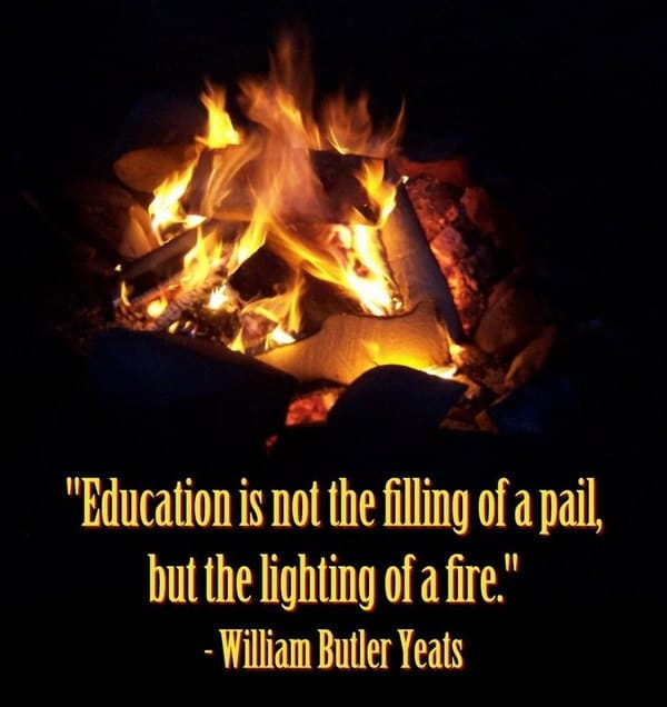 William-Butlet-Yeats-Education-is-not-the-filling-of-a-pail-but-the-lighting-of-a-fire