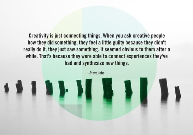 Creativity is just connecting things