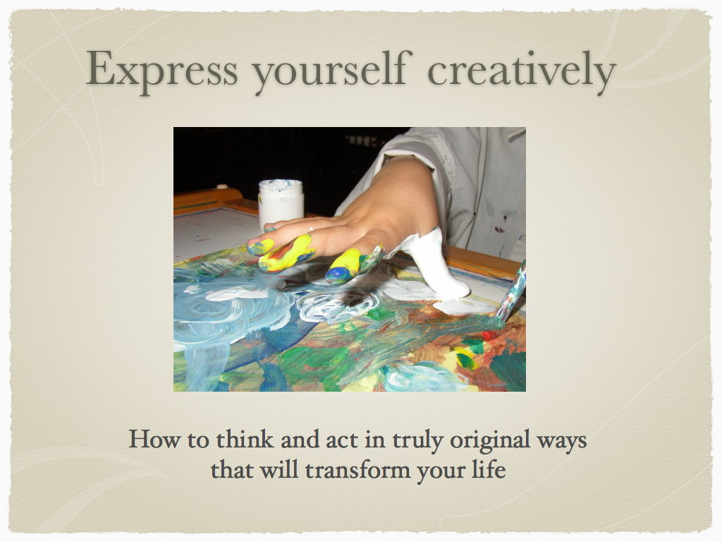 Express yourself creatively